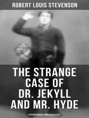 cover image of The Strange Case of Dr. Jekyll and Mr. Hyde (Psychological Thriller Classic)