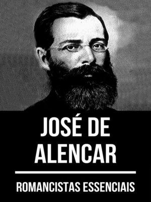 cover image of Romancistas Essenciais--José de Alencar