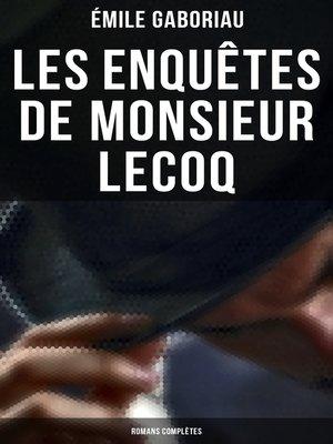 cover image of Les enquêtes de Monsieur Lecoq