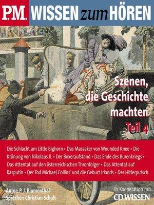 cover image of P.M. WISSEN zum HÖREN--Szenen, die Geschichte machten--Teil 4