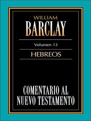 cover image of Comentario al Nuevo Testamento-Barclay Volume 13