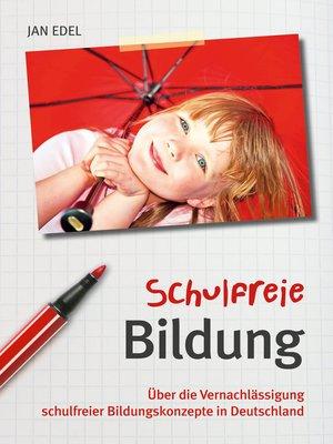 cover image of Schulfreie Bildung