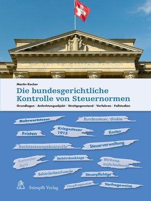 cover image of Die bundesgerichtliche Kontrolle von Steuernormen
