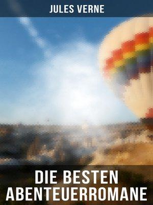 cover image of Die besten Abenteuerromane von Jules Verne