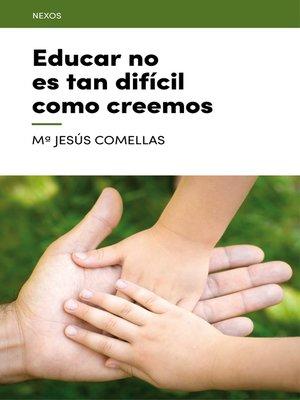 cover image of Educar no es tan difícil como creemos