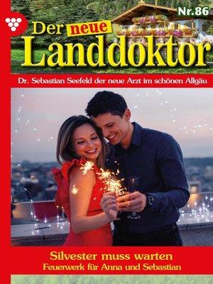 cover image of Der neue Landdoktor 86 – Arztroman