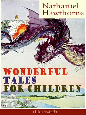cover image of Nathaniel Hawthorne's Wonderful Tales for Children (Illustrated)