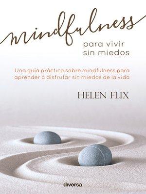 cover image of Mindfulness para vivir sin miedos