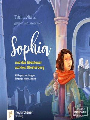 cover image of Sophia und das Abenteuer auf dem Klosterberg