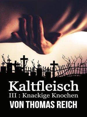 cover image of Kaltfleisch III