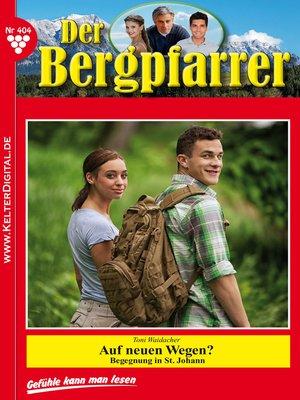 cover image of Der Bergpfarrer 404 – Heimatroman
