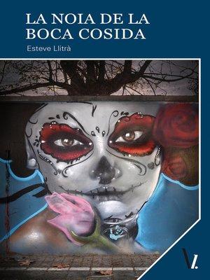 cover image of La noia de la boca cosida