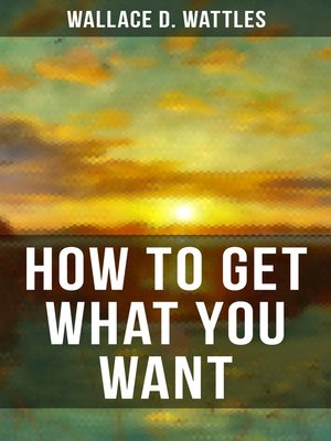 cover image of HOW TO GET WHAT YOU WANT