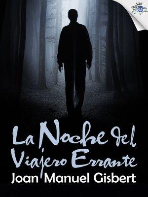 cover image of La noche del Viajero Errante