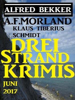 cover image of Drei Strand Krimis Juni 2017