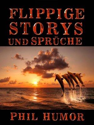 cover image of Flippige Storys und Sprüche
