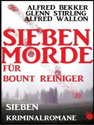 cover image of Sieben Morde für Bount Reiniger--Sieben Kriminalromane