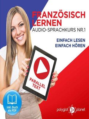 cover image of Französisch Lernen--Einfach Lesen--Einfach Hören 1