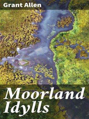 cover image of Moorland Idylls