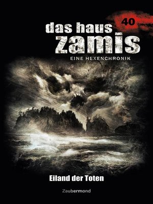 cover image of Das Haus Zamis 40 – Eiland der Toten