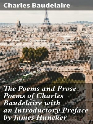 cover image of The Poems and Prose Poems of Charles Baudelaire with an Introductory Preface by James Huneker