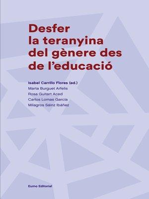 cover image of Desfer la teranyina del gènere des de l'educació