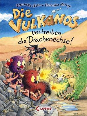 cover image of Die Vulkanos vertreiben die Drachenechse!