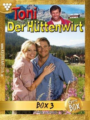 cover image of Toni der Hüttenwirt Jubiläumsbox 3 – Heimatroman
