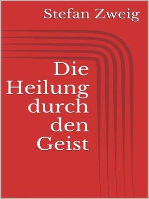 cover image of Die Heilung durch den Geist