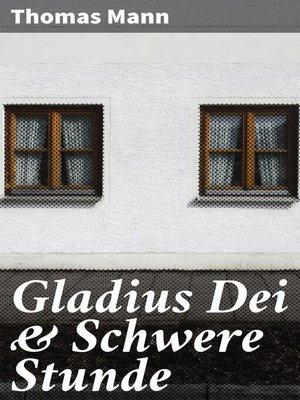 cover image of Gladius Dei & Schwere Stunde