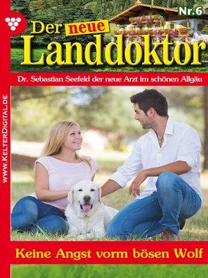cover image of Der neue Landdoktor 6 – Arztroman