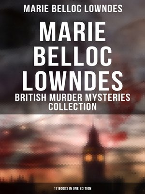 cover image of MARIE BELLOC LOWNDES--British Murder Mysteries Collection
