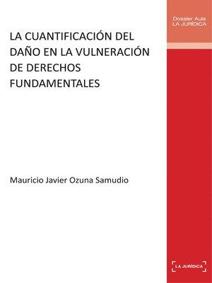 cover image of La cuantificación del daño en la vulneración de derechos fundamentales