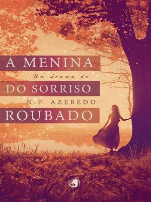 cover image of A Menina do Sorriso Roubado