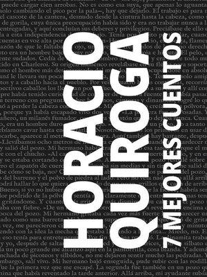 cover image of 7 mejores cuentos de Horacio Quiroga