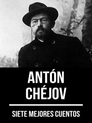 cover image of 7 mejores cuentos de Antón Chéjov