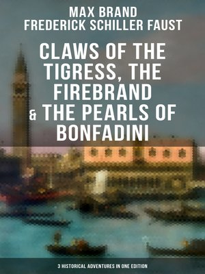 cover image of Claws of the Tigress, the Firebrand & the Pearls of Bonfadini (3 Historical Adventures in One Edition)