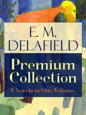 cover image of E. M. Delafield Premium Collection