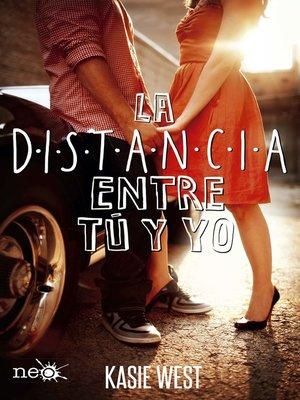cover image of La distancia entre tú y yo
