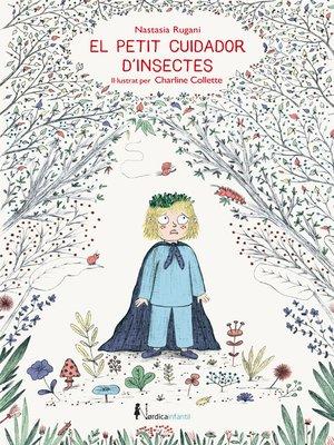 cover image of El petit cuidador d'insectes