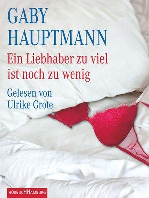 cover image of Ein Liebhaber zuviel ist noch zuwenig