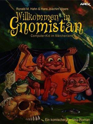 cover image of WILLKOMMEN IN GNOMISTAN--COMPUTER-KID IM MÄRCHENLAND