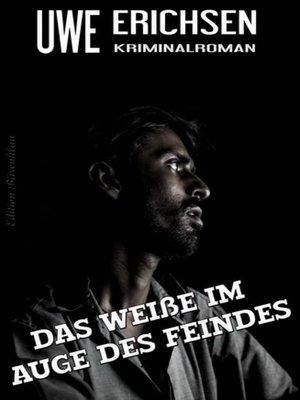 cover image of Das Weiße im Auge des Feindes