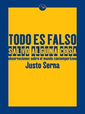 cover image of Todo es falso salvo alguna cosa