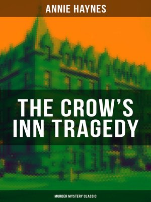 cover image of THE CROW'S INN TRAGEDY (Murder Mystery Classic)