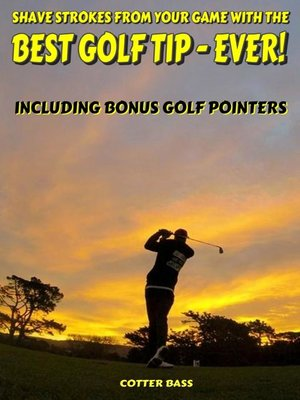 cover image of BEST GOLF TIP-- EVER!