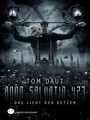 cover image of ANNO SALVATIO 423--Das Licht der Ketzer
