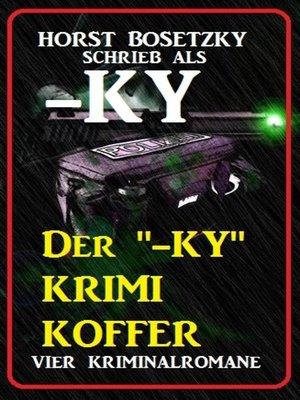 """cover image of Der """"-ky"""" Krimi Koffer"""