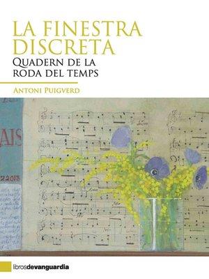 cover image of La finestra discreta. Quadern de la roda del temps