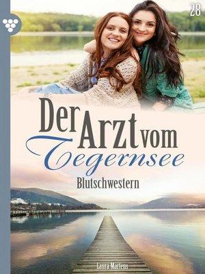 cover image of Der Arzt vom Tegernsee 28 – Arztroman